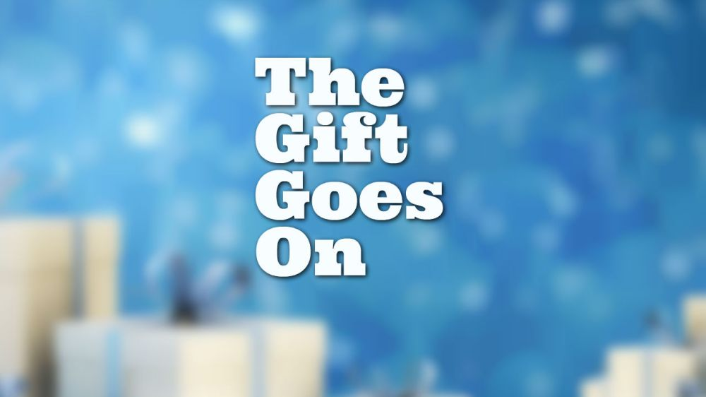 The Gift Goes On