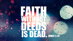 faith without deeds is dead